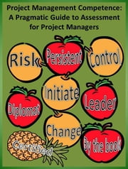 Project Management Competence - a Pragmatic Guide to Assessment for Project Managers ebook by Mark Jones
