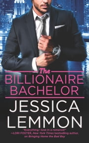 The Billionaire Bachelor ebook by Jessica Lemmon