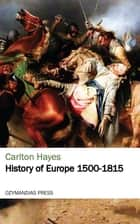 History of Europe 1500-1815 ebook by