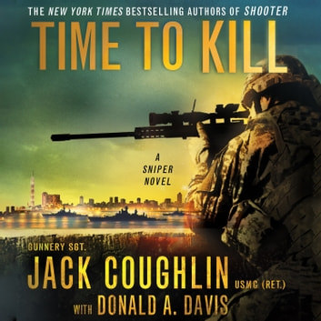 Time to Kill - A Sniper Novel audiobook by Donald A. Davis,Sgt. Jack Coughlin