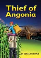 Thief of Angonia ebook by Gerald Kithinji