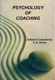 Psychology of Coaching ebook by V. K. Verma