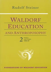 Waldorf Education and Anthroposophy 2 ebook by Rudolf Steiner