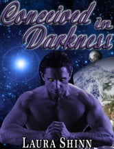 Conceived in Darkness ebook by Laura Shinn