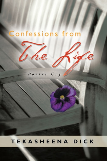 Confessions from The Life ebook by Tekasheena Dick