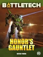 BattleTech: Honor's Gauntlet ebook by Bryan Young