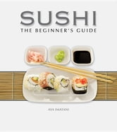 Sushi: The Beginner's Guide ebook by Imatani, Aya
