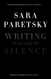 Writing in an Age of Silence ebook by Sara Paretsky