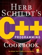 Herb Schildt's C++ Programming Cookbook ebook by Herbert Schildt