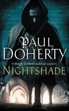 Nightshade - A thrilling medieval mystery of murder and stolen treasure ebook by Paul Doherty