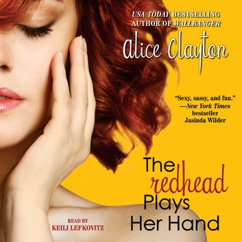 The Redhead Plays Her Hand audiobook by Alice Clayton
