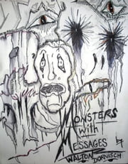 """The Monsters with Messages"" ebook by Walton Dornisch"