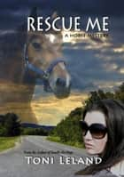 Rescue Me -A Horse Mystery ebook by