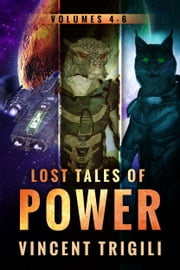 The Lost Tales of Power - Volumes 4-6 ebook by Vincent Trigili