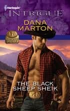 The Black Sheep Sheik ebook by Dana Marton