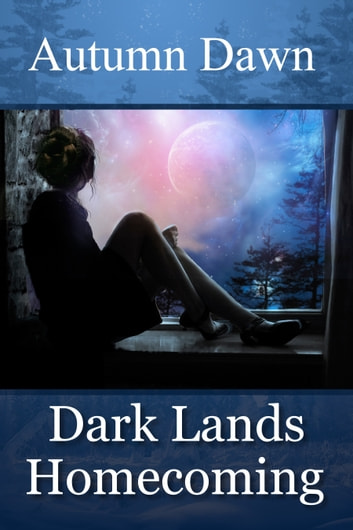 Dark Lands: Homecoming ebook by Autumn Dawn