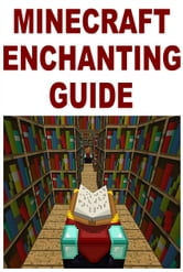 Minecraft Enchanting Guide ebook by Nikolai