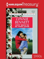 Fifty Ways to Be Your Lover ebook by Connie Bennett