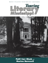 Touring Literary Mississippi ebook by Patti Carr Black,Marion Barnwell