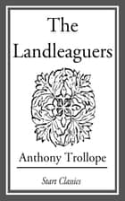 The Landleaguers ebook by Anthony Trollope