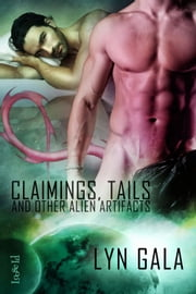 Claimings, Tails and Other Alien Artifacts ebook by Lyn Gala
