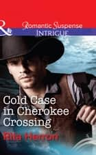 Cold Case in Cherokee Crossing (Mills & Boon Intrigue) 電子書 by Rita Herron