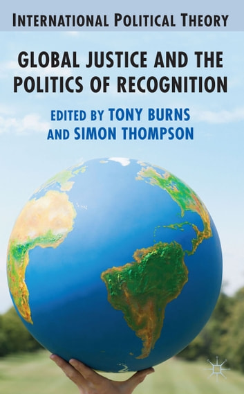 Global Justice and the Politics of Recognition ebook by