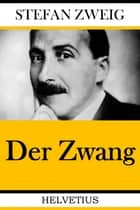 Der Zwang ebook by Stefan Zweig