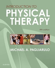 Introduction to Physical Therapy ebook by Michael A. Pagliarulo