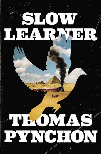 Slow Learner ebook by Thomas Pynchon