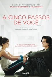 A cinco passos de você eBook by Rachael Lippincott, Mikki Daughtry, Tobias Iaconis,...