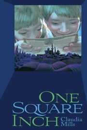 One Square Inch ebook by Claudia Mills