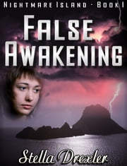 Nightmare Island Series Book 1: False Awakening ebook by Stella Drexler