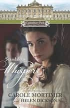 Castonbury Park: Scandalous Whispers - The Wicked Lord Montague\The Housemaid's Scandalous Secret ebook by Carole Mortimer, Helen Dickson