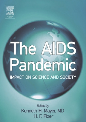 The AIDS Pandemic - Impact on Science and Society ebook by
