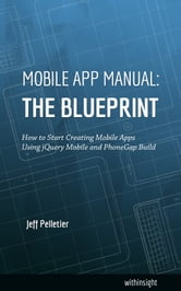 Mobile app manual the blueprint ebook by jeff pelletier mobile app manual the blueprint malvernweather Images