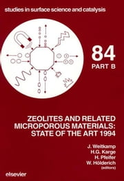 Zeolites and Related Microporous Materials: State of the Art 1994: State of the Art 1994 ebook by Hölderich, W.