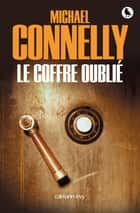 Le Coffre oublié ebook by Michael Connelly