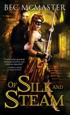 Of Silk and Steam eBook by Bec McMaster