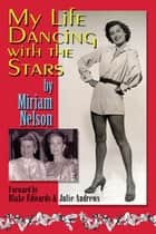 My Life Dancing With The Stars ebook by Miriam Nelson