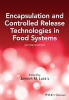 Encapsulation and Controlled Release Technologies in Food Systems ebook by Dr Jamileh M. Lakkis