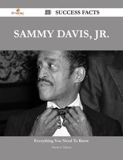 Sammy Davis, Jr. 30 Success Facts - Everything you need to know about Sammy Davis, Jr. ebook by Matthew Tillman