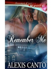 Remember Me ebook by Alexis Canto