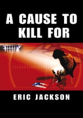 A Cause to Kill For ebook by Eric Jackson