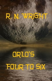 Orlo's Four to Six - Orlo, #4, #5, #6 ebook by R. N. Wright