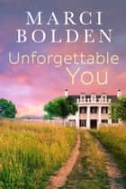 Unforgettable You ebook by Marci Bolden