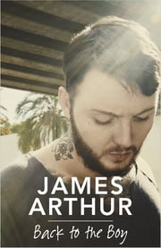 Back to the Boy ebook by James Arthur