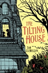 The Tilting House ebook by Tom Llewellyn