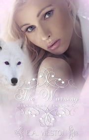 The Warning - Episode 5 ebook by E.A. Weston