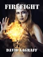 Firefight ebook by David LaGraff